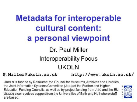 Possible Developments in Resource Discovery & National Directories. Paris, 6 July 2001 1 Metadata for interoperable cultural content: a personal viewpoint.