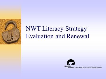 NWT Literacy Strategy Evaluation and Renewal. Overview  International Adult Literacy and Skills Survey (IALSS)  NWT Literacy Strategy Summative Evaluation.