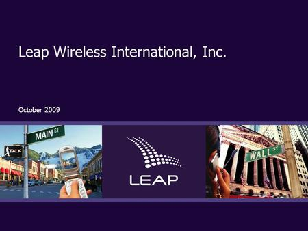 P 1 confidential/proprietaryp 1p 1 confidential/proprietary Leap Wireless International, Inc. October 2009.