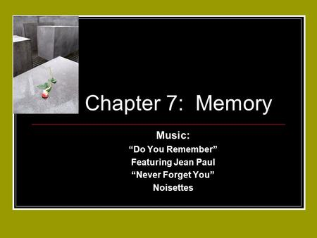 "Chapter 7: Memory Music: ""Do You Remember"" Featuring Jean Paul ""Never Forget You"" Noisettes."
