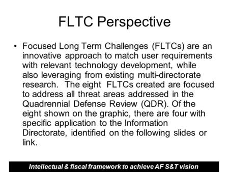 FLTC Perspective Focused Long Term Challenges (FLTCs) are an innovative approach to match user requirements with relevant technology development, while.