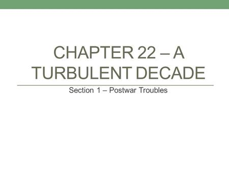 Chapter 22 – A Turbulent Decade