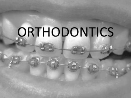 ORTHODONTICS. Definition Orthodontics is a specialty of dentistry that is concerned with the study and treatment of malocclusions (improper bites), which.