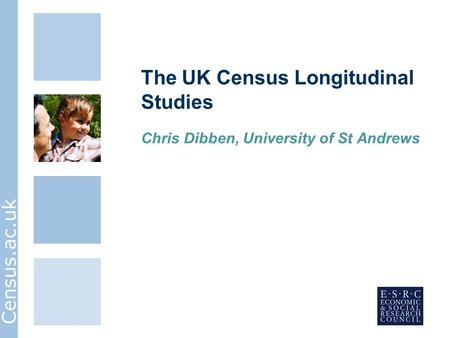 Census.ac.uk The UK Census Longitudinal Studies Chris Dibben, University of St Andrews.