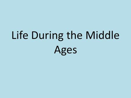 Life During the Middle Ages. Origins of Feudalism In Europe as part of a response to Viking, Magyar, and Muslim invaders. Kings found themselves with.