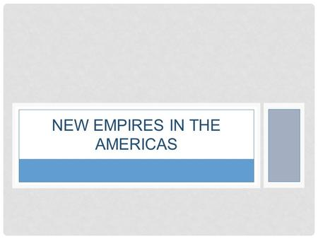 NEW EMPIRES IN THE AMERICAS. #1 LEARNING TARGET I can summarize early Viking and Portuguese Explorations.