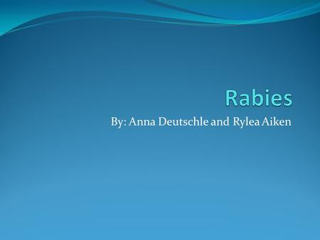 By: Anna Deutschle and Rylea Aiken. What is it? Rabies is a rare but serious disease caused by a virus. The virus that carries rabies is Salvia. It is.