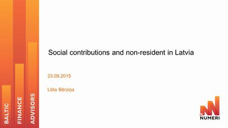 Social contributions and non-resident in Latvia 23.09.2015 Lilita Bērziņa.