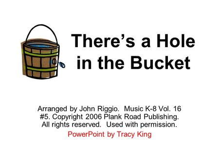 There's a Hole in the Bucket