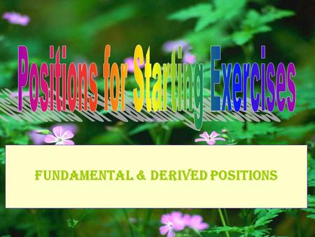 Fundamental & Derived Positions