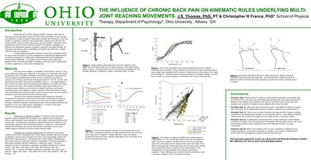 THE INFLUENCE OF CHRONIC BACK PAIN ON KINEMATIC RULES UNDERLYING MULTI- JOINT REACHING MOVEMENTS. J.S. Thomas, PhD, PT & Christopher R France, PhD* School.
