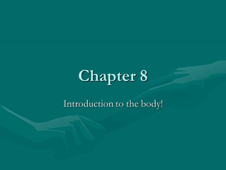 Chapter 8 Introduction to the body!. The cell Cells are microscopicCells are microscopic Every cell is programmed to do a specific job that allows the.