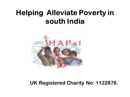 Helping Alleviate Poverty in south India UK Registered Charity No: 1122876.