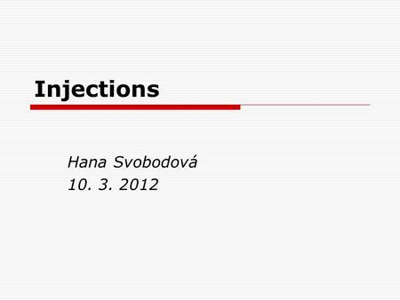 Injections Hana Svobodová 10. 3. 2012. Types of containers  Medications for injection are supplied in several types of container :  Vials  Ampules.