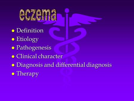 L Definition l Etiology l Pathogenesis l Clinical character l Diagnosis and differential diagnosis l Therapy.