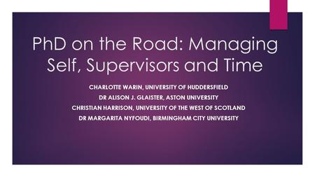 PhD on the Road: Managing Self, Supervisors and Time