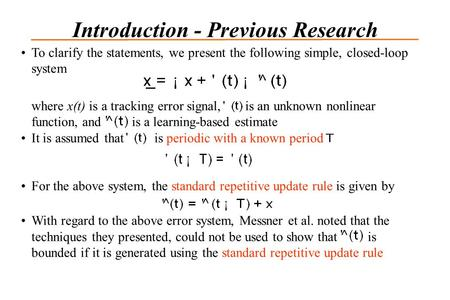 To clarify the statements, we present the following simple, closed-loop system where x(t) is a tracking error signal, is an unknown nonlinear function,