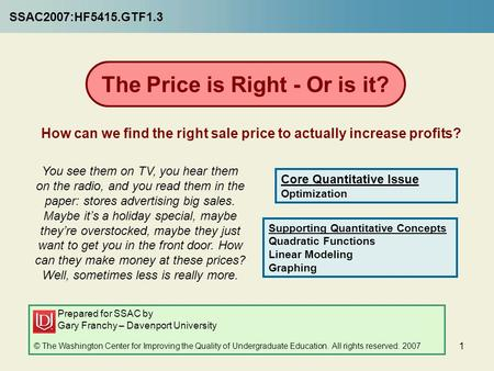 1 The Price is Right - Or is it? How can we find the right sale price to actually increase profits? You see them on TV, you hear them on the radio, and.