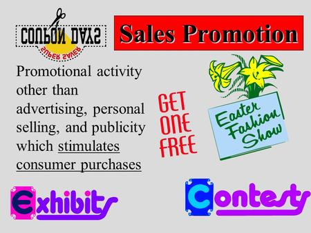 Promotional activity other than advertising, personal selling, and publicity which stimulates consumer purchases Sales Promotion.