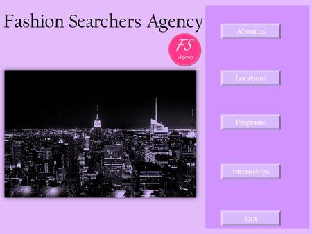 Fashion Searchers Agency About us Programs Locations Internships Exit Agency FS In the search of a new muse…