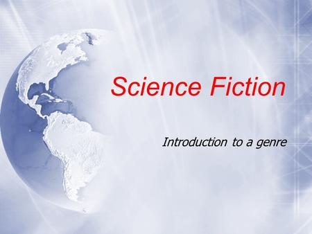 "Science Fiction Introduction to a genre. The Beginnings  Science fiction has been popular since 1902 with George Melies ""Journey to the Moon"".  The."