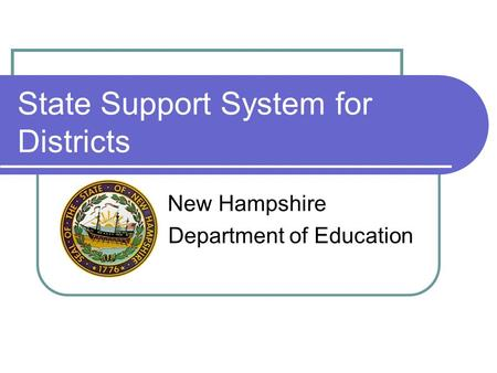 State Support System for Districts New Hampshire Department of Education.