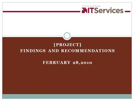 [PROJECT] FINDINGS AND RECOMMENDATIONS FEBRUARY 28,2010.