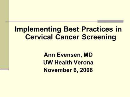 Implementing Best Practices in Cervical Cancer Screening