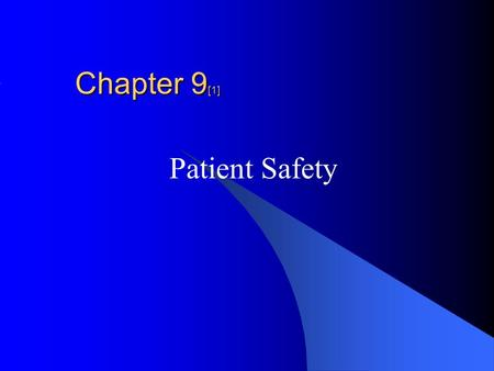 Chapter 9 [1] Patient Safety. Introduction Patient safety comprises the reporting, analysis and prevention of adverse healthcare events and medical error.