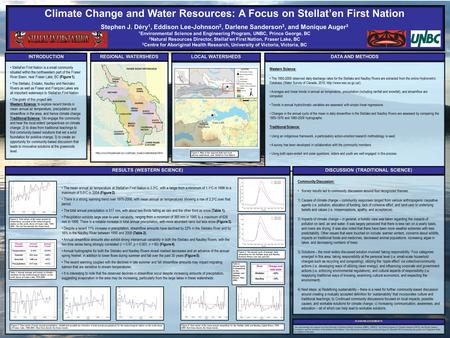 Climate Change and Water Resources: A Focus on Stellat'en First Nation Stephen J. Déry 1, Eddison Lee-Johnson 2, Darlene Sanderson 3, and Monique Auger.