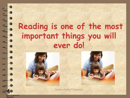 Sendera Ranch Elementary Reading is one of the most important things you will ever do!