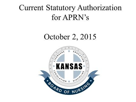 Current Statutory Authorization for APRN's October 2, 2015.