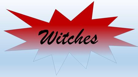 Witches. L1:Witches Objectives: To understand and explore ritual and sacrifice. To understand and apply Physical Theatre. keywords: Ritual Physical Theatre.