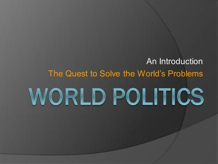 An Introduction The Quest to Solve the World's Problems.