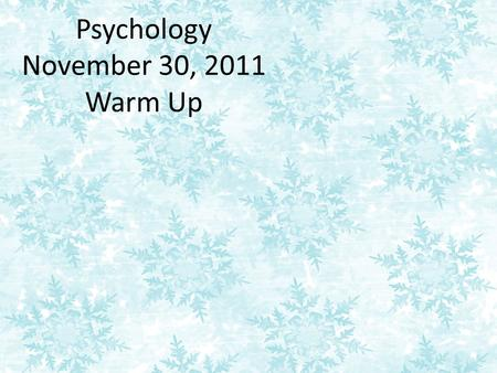 Psychology November 30, 2011 Warm Up. Differences in Intelligence Most people have average intelligence. A few have either very high or very low intelligence.