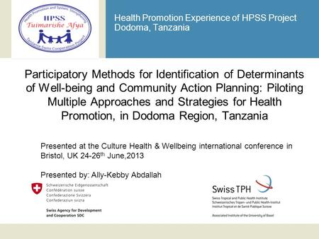 Health Promotion Experience of HPSS Project Dodoma, Tanzania Participatory Methods for Identification of Determinants of Well-being and Community Action.