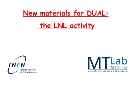 New materials for DUAL: the LNL activity. Dual detector : Best material parameters Two different materials 'A' and 'B' with two different Young modulus.