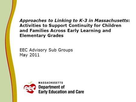 Approaches to Linking to K-3 in Massachusetts: Activities to Support Continuity for Children and Families Across Early Learning and Elementary Grades EEC.