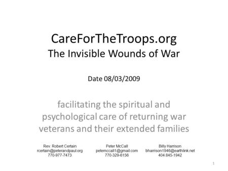 CareForTheTroops.org The Invisible Wounds of War Date 08/03/2009 facilitating the spiritual and psychological care of returning war veterans and their.