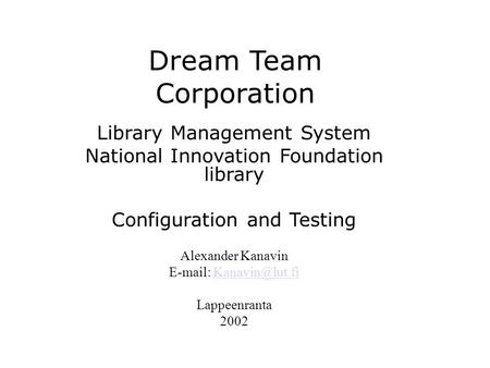 Dream Team Corporation Library Management System National Innovation Foundation library Configuration and Testing Alexander Kanavin