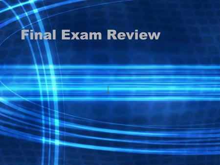 Final Exam Review ↓. Habit 1 - Be Proactive See other side to take care of issues before they become a problem.