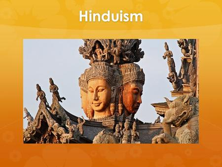 Hinduism. Origins  Hinduism is the religion of the majority of people in India and Nepal. It also exists among significant populations outside of the.