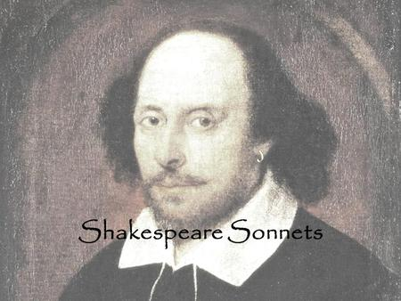 Shakespeare Sonnets. A sonnet is a 14-line form of lyric poetry with a strict rhyme scheme. It first appeared in Italy during the Renaissance, when Petrarchan.