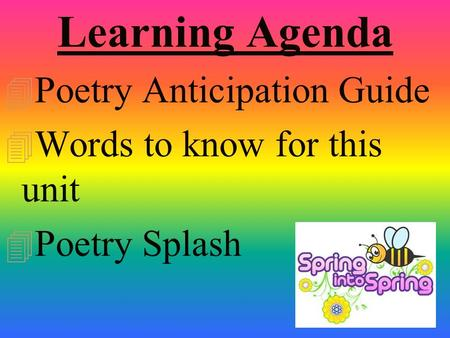 Learning Agenda Poetry Anticipation Guide Words to know for this unit
