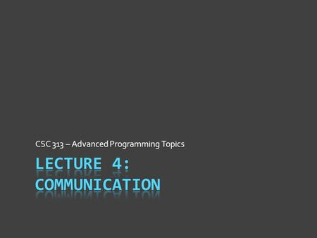 CSC 313 – Advanced Programming Topics. Why Does This Matter?