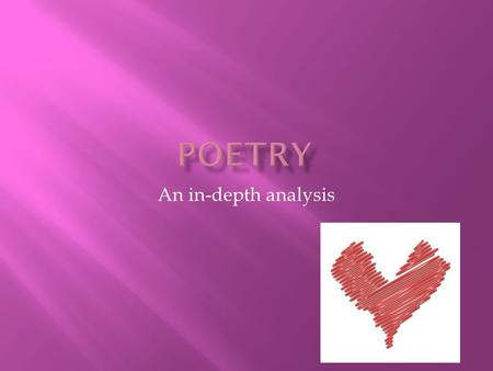 An in-depth analysis.  A poem that expresses the thoughts and feelings of the speaker  short  musical Implies rather than states.