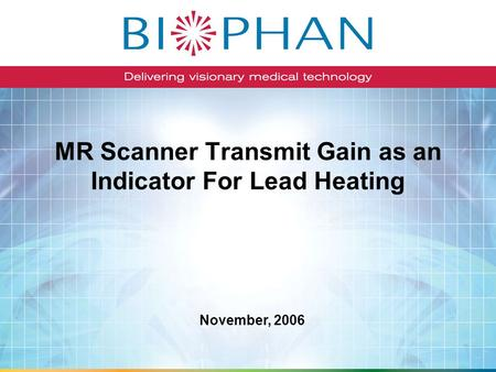 MR Scanner Transmit Gain as an Indicator For Lead Heating November, 2006.