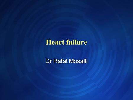 Heart failure Dr Rafat Mosalli. Objectives Definition Definition Pathophysiology Pathophysiology Age specific Causes Age specific Causes Clinical pictures.