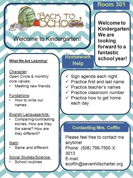 Contacting Mrs. Coffin Phone: (508) 799-7500 Welcome to Kindergarten! What We Are Learning! Welcome to Kindergarten! We are looking forward to a fantastic.
