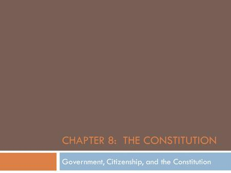 Chapter 8: The Constitution